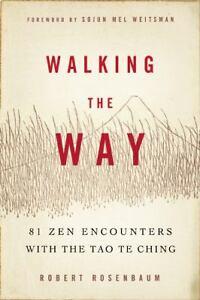 Walking-the-Way-81-Zen-Encounters-with-the-Tao-Te-Ching-by-Robert-Meikyo