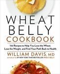 Wheat Belly Cookbook : 150 Recipes to...