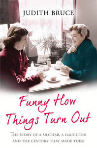 Funny How Things Turn Out: Love, Death and Unsuitable Husbands - a Mother and Da