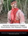 Native American Tribes Featuring the Navajo Tribe, Dakota Stevens, 1116096307