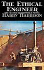 The Ethical Engineer Bk. 2 by Harry Harrison (2011, Hardcover)