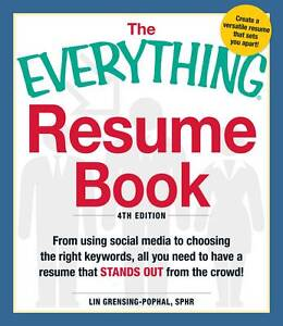 The Everything Resume Book: From Using Social Media to Choosing the Right...