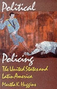 Political-Policing-The-United-States-and-Latin-America-by-Martha-K-Huggins