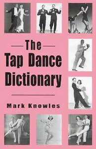 NEW The Tap Dance Dictionary by Mark Knowles