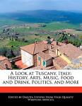 A Look at Tuscany, Italy, Dakota Stevens, 1240109962