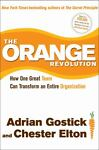 The Orange Revolution, Adrian Gostick and Chester Elton, 1439182450