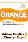 The Orange Revolution : How One Great Team Can Transform an Entire Organization, Adrian Gostick, Chester Elton, 1439182450