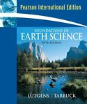Foundations of Earth Science, Frederick K. Lutgens and Edward J. Tarbuck, 0132073161