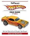 Warman's Hot Wheels Field Guide : Values and Identification by Angelo Van Bogart and Michael Zarnock (2007, Paperback) : Angelo Van B...