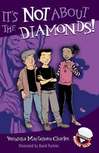 It's Not About the Diamonds! (Easy-To-Read Wonder Tales), Veronika Martenova Cha