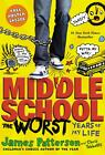The Worst Years of My Life Bk. 1 by James Patterson (2012, Paperback)
