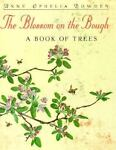 The Blossom on the Bough, Anne Ophelia Dowden, 0395683750