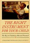 The Right Instrument for Your Child, Atarah Ben-Tovim and Douglas Boyd, 0575058943