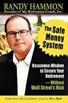 The Safe Money System, Uncommon Wisdom to Secure Your Retirement Without Wall Street's Risk, Randy Hammon and Michael Levin, 1936051931
