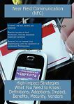 Near Field Communication (NFC): High-impact Strategies - What You Need to Know, Kevin Roebuck, 1743046375