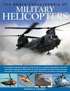 World-Encyclopedia-of-Military-Helicopters-Crosby-Francis-New-Book