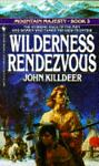 Wilderness Rendezvous, John Killdeer, 0553288873