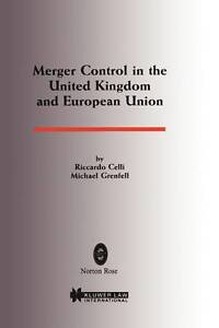 NEW Merger Control in the United Kingdom and EUropean Union by Riccardo Celli