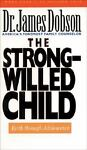 The Strong-Willed Child, James C. Dobson, 0842359249