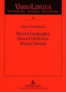 Shared Languages, Shared Identities, Shared Stories, Doris Schuepbach