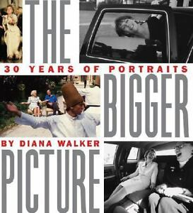 The-Bigger-Picture-Thirty-Years-of-Portraits-Walker-Diana-Very-Good-Book