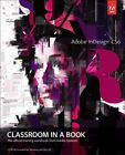 Adobe Indesign CS6 Classroom in a Book by Adobe Creative Team (2012, Paperback, Revised)
