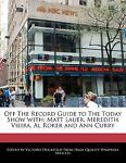 Off the Record Guide to the Today Show With, Victoria Hockfield, 1171173393