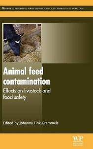 Animal Feed Contamination: Effects on Livestock and Food Safety (Woodhead Publis