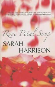 Rose-Petal-Soup-by-Sarah-Harrison-2008-Hardcover
