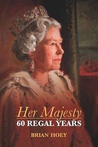 NEW Her Majesty: Sixty Regal Years by Brian Hoey FAST & FREE Shipping*