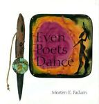 Even Poets Dance, Morten E. Fadum, 0965114805