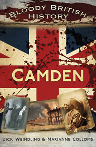 Bloody British History Camden, Weindling, Dick, Colloms, Marianne, New Book