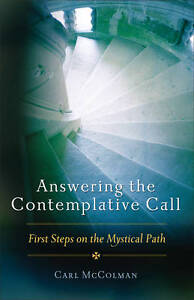 Answering the Contemplative Call: First Steps on the Mystical Path by Carl...