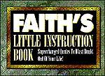 Faith's Little Instruction Book, Harrison House, Inc., Editors, 0892747285