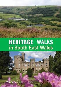 Heritage-Walks-in-South-East-Wales-by-Rebecca-Lees-Paperback-2012
