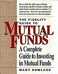 The Fidelity Guide to Mutual Funds, Mary Rowland, 0671733311