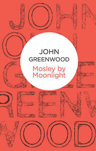 Mosley by Moonlight (Inspector Mosley), Greenwood, John, Very Good, Paperback