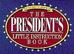 The President's Little Instruction Book, Honor Books Publishing Staff, 1577570081