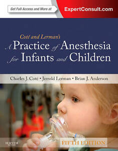 A Practice of Anesthesia for Infants and Children: Expert Consult - Online and .