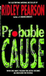 Probable Cause: When One Man's Passion For Justice Becomes An Obsession For Revenge, Pearson, Ridley