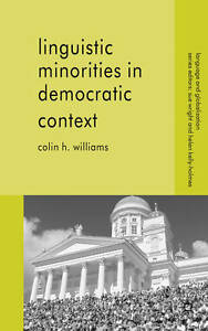 Linguistic Minorities in Democratic Context (Language and Globalization), Willia