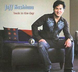 Jeff Kashiwa : Back in the Day CD (2009)