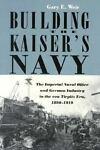 Building the Kaiser's Navy, Gary E. Weir, 1557509298