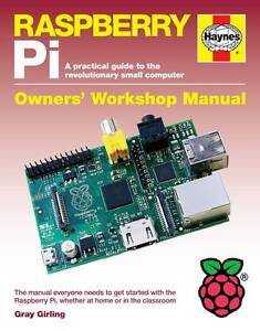 Raspberry Pi Manual: A Practical Guide to the Revolutionary Small Computer by...