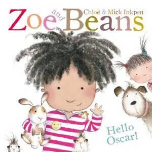 Zoe and Beans: Hello Oscar by Chloe Inkpen, Mick Inkpen (Paperback, 2013)
