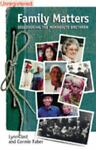 Family Matters : Discovering the Mennonite Brethren, Jost, Lynn and Faber, Connie, 0921788746