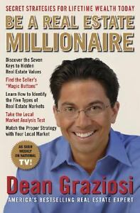 Be a Real Estate Millionaire: Secret Strategies for Lifetime Wealth Today by ...