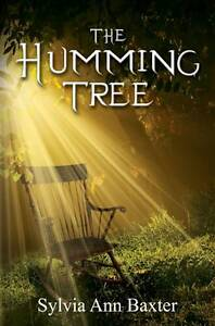 The Humming Tree by Baxter, Sylvia Ann
