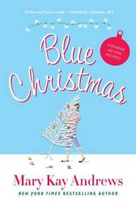 NEW Blue Christmas by Mary Kay Andrews