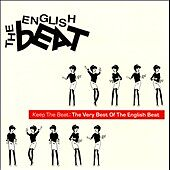 Keep the Beat: The Very Best of the English Beat The English B CD